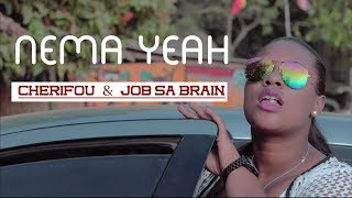 Cherifou & Job Sa Brain ( Nema Yeah )