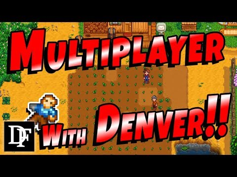 Multiplayer With ThatDenverGuy! -  Stardew Valley 1.3