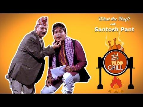 Santosh Pant | Actor |  What The Flop | Sandip Chhetri Comedy | 27 August 2018