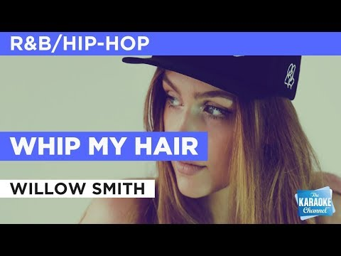 """Whip My Hair in the Style of """"Willow Smith"""" with lyrics (no lead vocal)"""