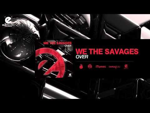 WE THE SAVAGES - Over [Original Mix]