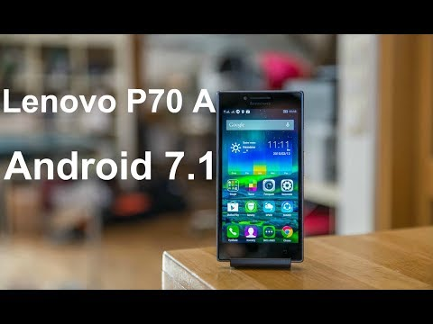Установка Android 7.1 на Lenovo P70 A
