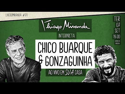 Live Thiago Miranda interpreta CHICO BUARQUE e GONZAGUINHA Ao vivo em SUA casa #LiveDoMiranda #171