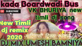 Kada Boardwadi Bus// vk bhuriya New Timli dj remix song 2020 || dj mix Umesh bamniya
