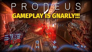 PRODEUS Gameplay is GNARLY!!!