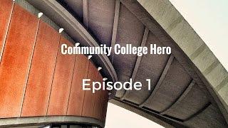 Community College Hero pt. 1