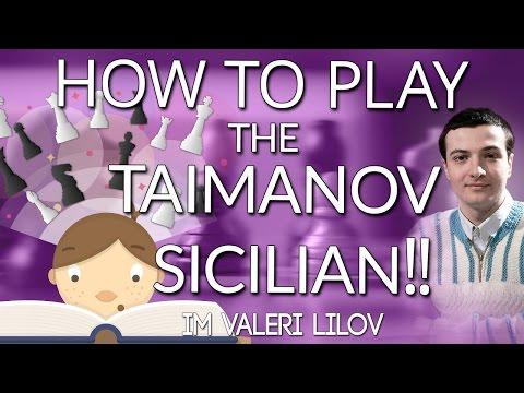 How to Play the Taimanov Sicilian with IM Valeri Lilov (Webinar Replay)
