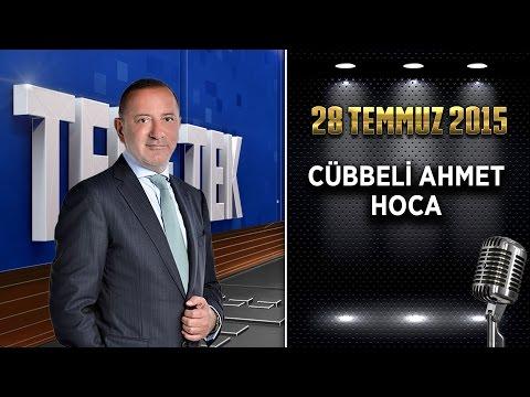 Teke Tek - 28 Temmuz Salı - Cübbeli Ahmet Hoca (TAMAMI)