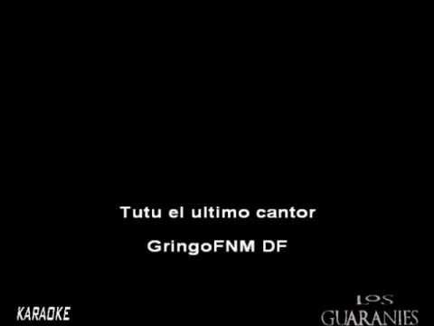 [Karaoke] Los Guaranies - Tutu, El Ultimo Cantor