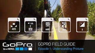 GoPro Field Guide: Understanding Protune (Ep 1 of 3)