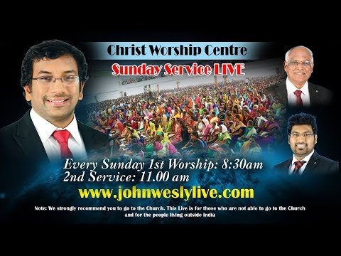 SUNDAY LIVE FIRST WORSHIP  21-01-2018 --  || Christ Worship Centre || Dr.John Wesly ||