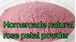 Homemade natural rose petal powder DIY natural blush |DIY Rose powder