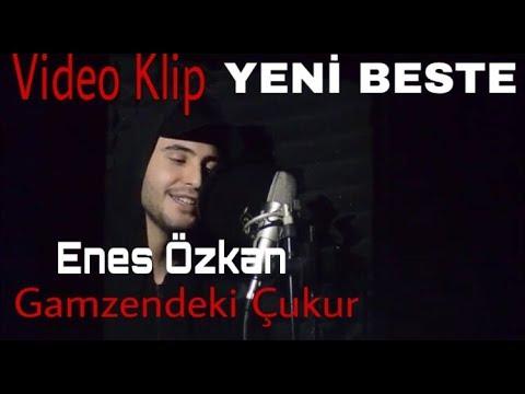 Enes Özkan - Gamzendeki Çukur (2018) Video Klip