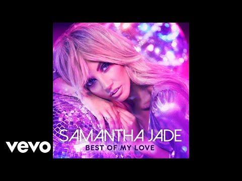 Samantha Jade - Best of My Love (Audio)