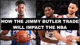 How The Jimmy Butler Trade Will Impact The NBA