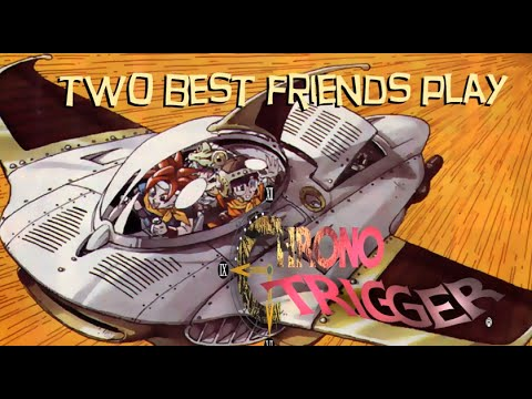 Two Best Friends Play Chrono Trigger Compilation