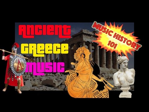 Music History 101 - Ancient Greece