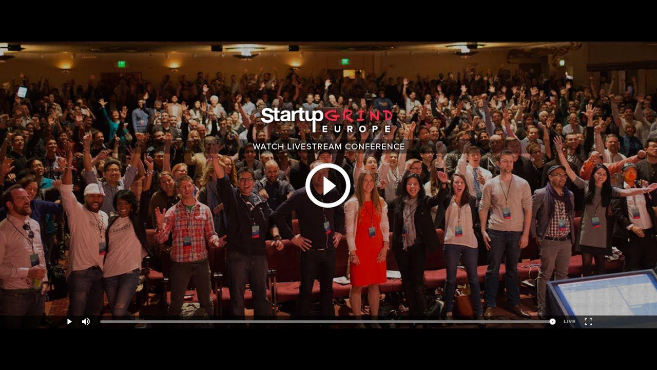 Startup Grind Europe Conference 2017 Startups Technology Culture