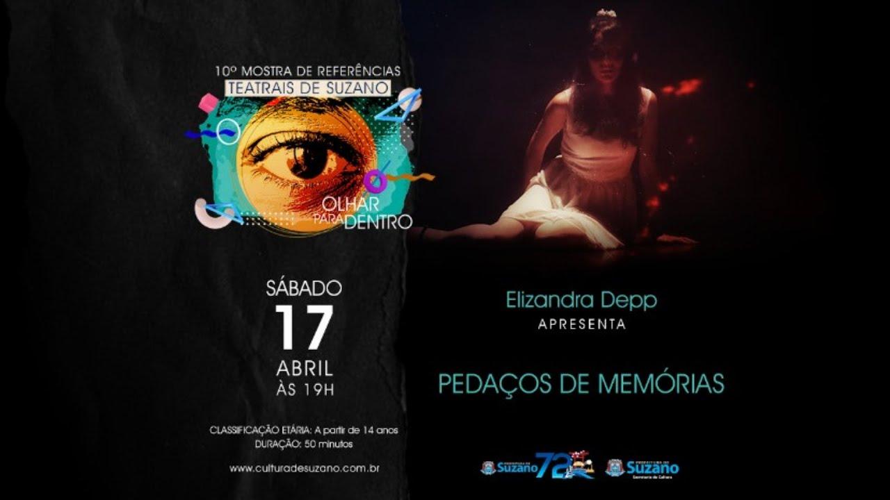 10ª Mostra de Referências Teatrais de Suzano - Pedaços de Memórias com Elizandra Depp
