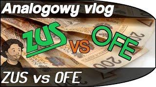 Analogowy Vlog #3 - ZUS czy OFE?