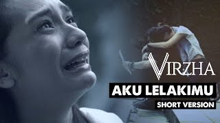 Aku Lelakimu Official Video (TV Edit/Short Version)
