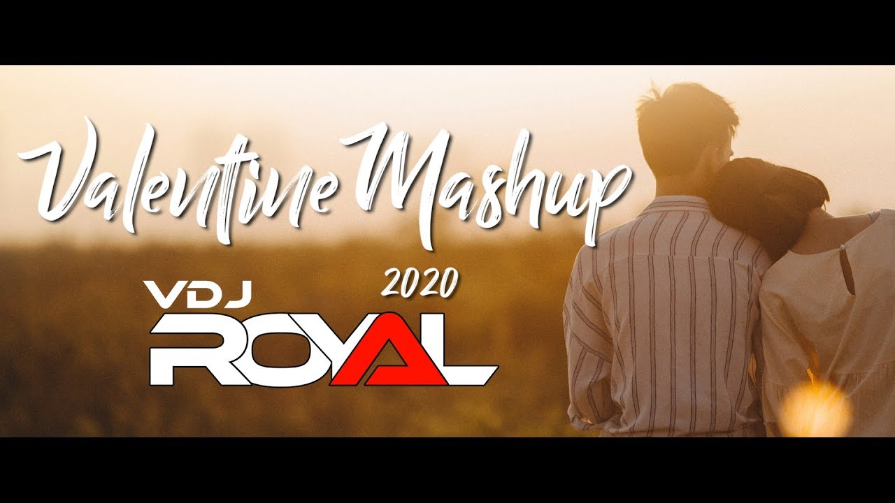 Valentine Mashup 2020 | VDj Royal
