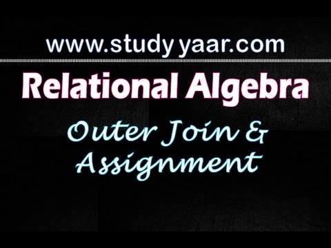 Relational Algebra 7 - Outer Join and Assignment Operators
