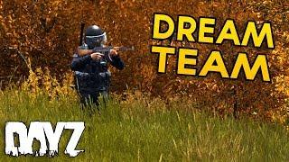 The Dream Team - DayZ Standalone