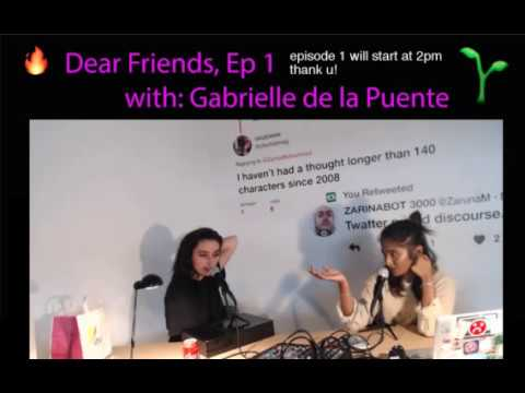 Dear Friends Episode 1: with Gabrielle de la Puente