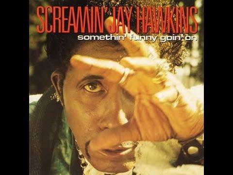 Screamin' Jay Hawkins - Somethin' Funny Goin' On [Full Album]