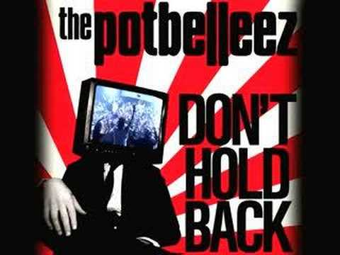 "The Potbelleez ""Don't Hold Back"" OUT NOW"