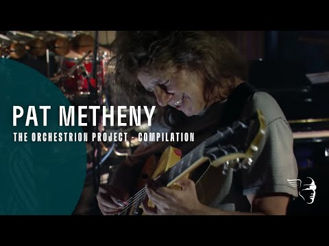 Pat Metheny - The Orchestrion Project [Compilation] ~ 1080p HD