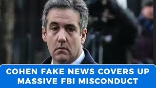 BuzzFeed pushes fake Michael Cohen news, as REAL news breaks on FBI conspiracy against Trump