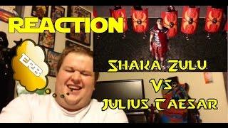 Shaka Zulu vs Julius Caesar. Epic Rap Battles Of History season 4 REACTION!!!