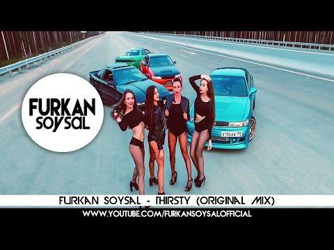 Furkan Soysal - Thirsty