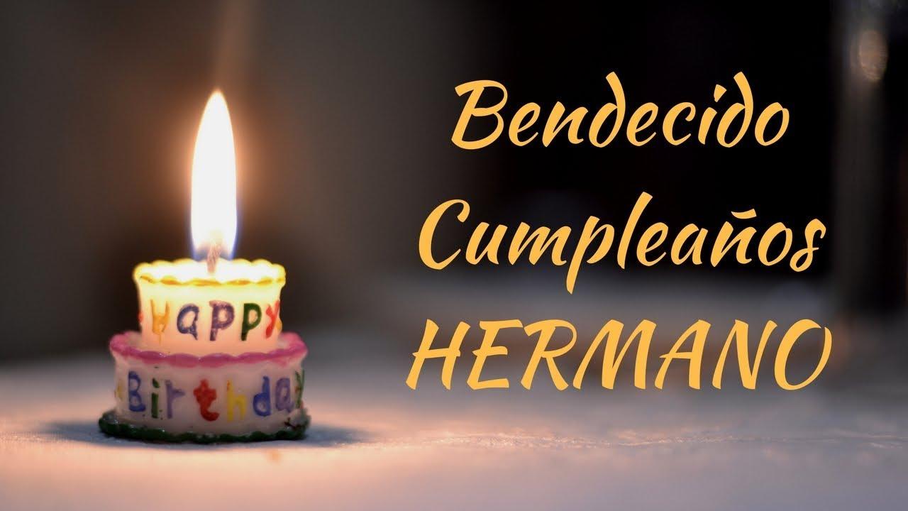 FELIZ CUMPLEA u00d1OS HERMANO BENDICIONES YouTube