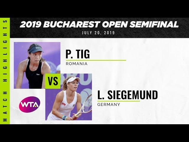Patricia Maria Tig vs. Laura Siegemund   2019 Bucharest Open Semifinal   WTA Highlights