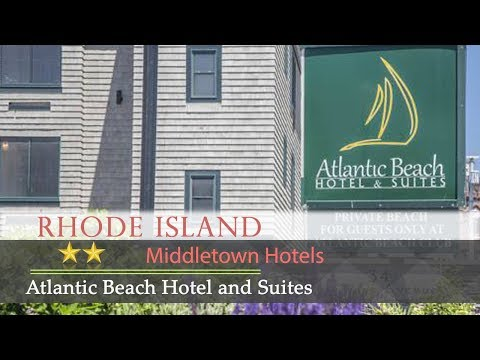 Atlantic Beach Hotel and Suites - Middletown Hotels, Rhode Island