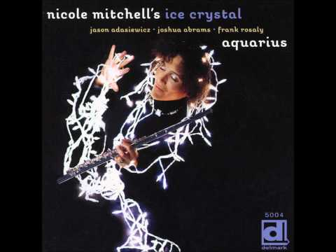 "Nicole Mitchell's Ice Crystals - ""Above The Sky"""