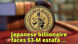 Gambar cover Japanese billionaire faces $3-M estafa complaint