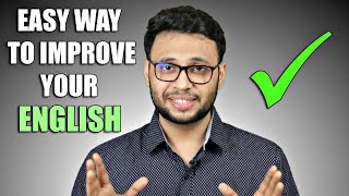 BEST WAY TO IMPROVE YOUR ENGLISH !