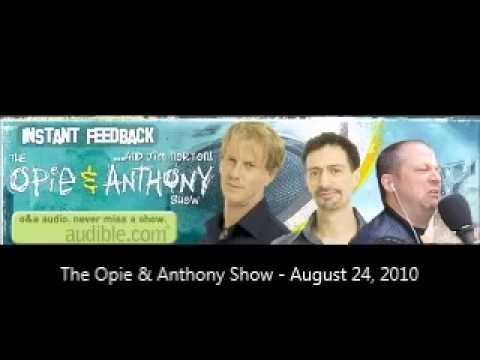 The Opie & Anthony Show - August 24, 2010 (Full Show)