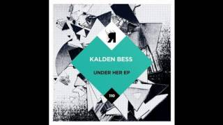 Kalden Bess - Under Her (Original Mix) [Respekt Recordings]