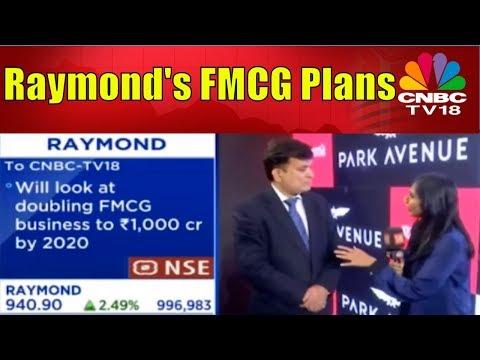 Raymond's FMCG Plans | Raymond Bets Big on Park Avenuve | CNBC TV18