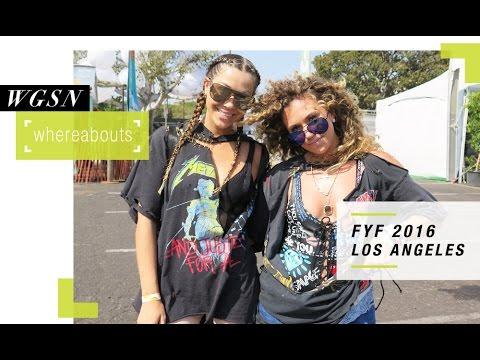 WGSN Whereabouts: FYF Fest LA 2016