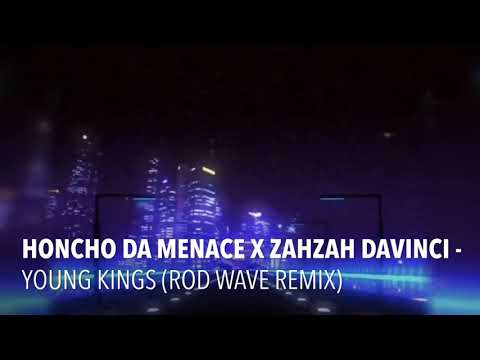 (Rod Wave Remix) Honcho Da Menace X ZahZah Davinci - Young Kings [Official Lyric Video]