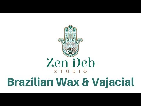 Brazilian Wax and Vajacial Service  Zen Deb Studio