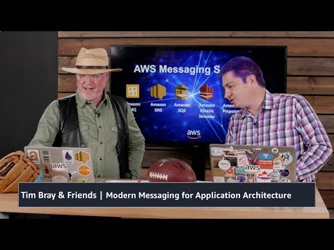 Tim Bray and Friends | Modern Messaging for Application Architecture | Guest: Jeff Barr