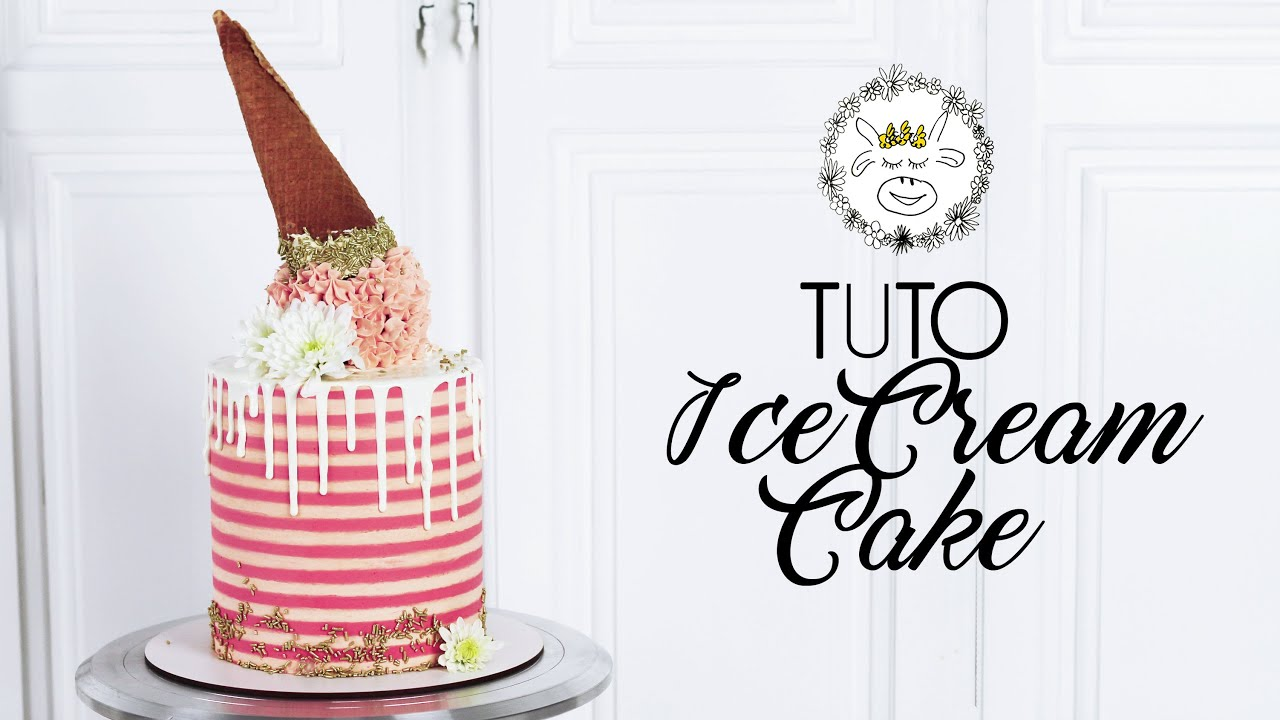 TUTO : Layer Cake Ice-Cream Cake (cornet de glace)