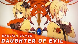 Daughter of Evil (English Cover)【JubyPhonic】悪ノ娘